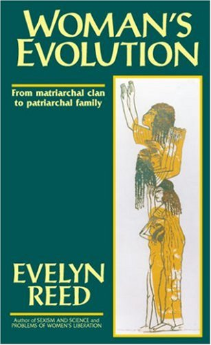 Woman's Evolution: From Matriarchal Clan to Patriarchal Family