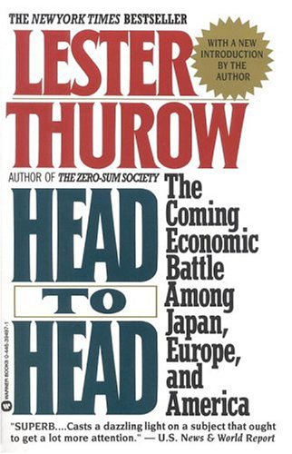 Get Head to Head: The Coming Economic Battle Among Japan, Europe & America by Lester Carl Thurow PDF
