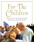 For the Children: Words of Love and Inspiration from His Holiness Pope John II