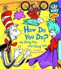 The Cat in the Hat: How Do You Do? by Thing One and Thing Two (Nifty Lift-and-Look)