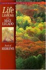 Life Lessons with Max Lucado: Book Of Hebrews