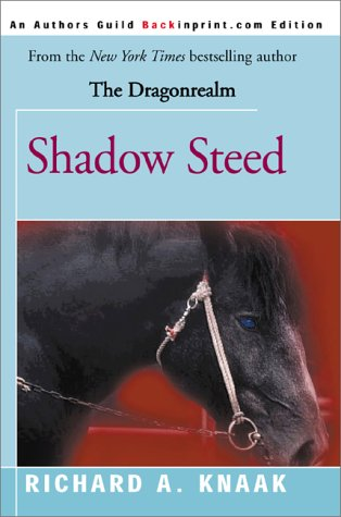 Free download Shadow Steed (Dragonrealm #4) FB2 by Richard A. Knaak