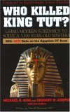 Who Killed King Tut?: Using Modern Forensics to Solve a 3,300-Year Old Mystery