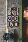 The Double Life of Zoe Flynn by Janet Lee Carey