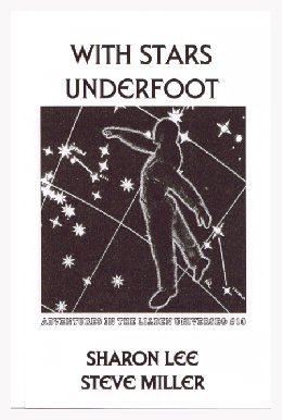 With Stars Underfoot by Sharon Lee