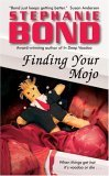 Finding Your Mojo by Stephanie Bond