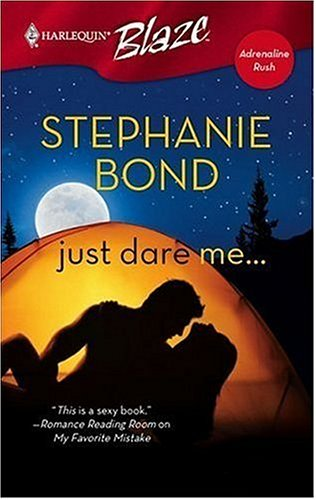 Just Dare Me... by Stephanie Bond