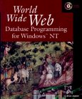 World Wide Web Database Programming for Windows Ntsup TM [With CDROM]