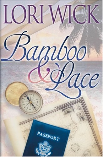 Bamboo and Lace by Lori Wick