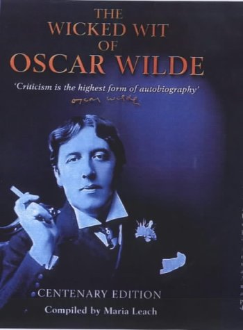 The Wicked Wit Of Oscar Wilde Centenary Edition