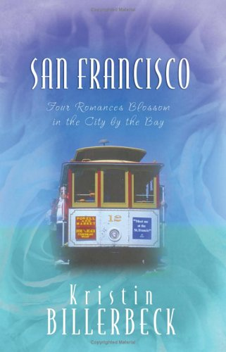 San Francisco by Kristin Billerbeck