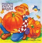 The Pumpkin Patch Parable (The Parable Series)