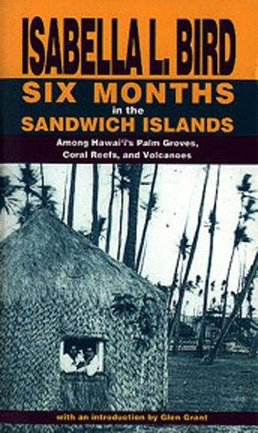 Six Months in the Sandwich Islands: Among Hawaii's Palm Groves, Coral Reefs and Volcanoes