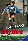 Billy Elliot. I Will Dance. by Melvin Burgess