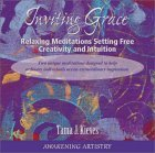 Inviting Grace: Relaxing Meditations Setting Free Creativity and Intuition