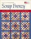 Scrap Frenzy: All New Quick-Pieced Scrap Quilts