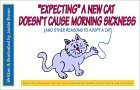 Expecting a New Cat Doesn't Cause Morning Sickness: And Other Reasons to Adopt a Cat