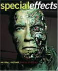 Special Effects: An Oral History: Interviews with 38 Masters Spanning 100 Years