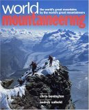 World Mountaineering: The World's Great Mountains by the World's Great Mountaineers