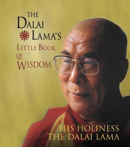 The Dalai Lama's Little Book Of Wisdom by Dalai Lama XIV
