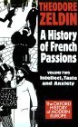 A History of French Passions 1848-1945: Volume II: Intellect, Taste, and Anxiety