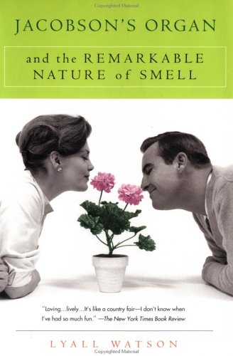 Jacobson's Organ: And the Remarkable Nature of Smell