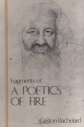 Fragments of a Poetics of Fire