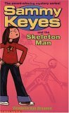 Sammy Keyes and the Skeleton Man (Sammy Keyes, #2)