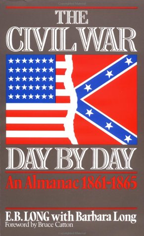 The Civil War Day By Day by E.B. Long