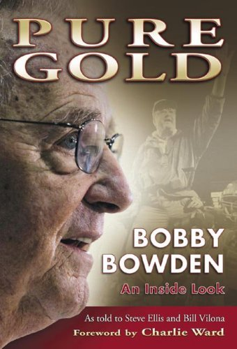 Pure Gold: Bobby Bowden: An Inside Look
