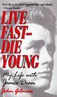 Live Fast-Die Young: My Life With James Dean