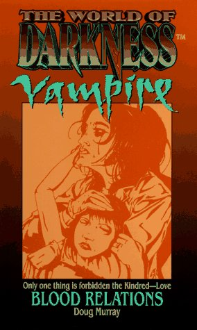 Blood Relations (World of Darkness : Vampire)
