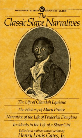 The Classic Slave Narratives: The Life Olaudah Equiano The hist Mary Prince Narrative Life Frederick Dougalas