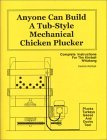 Anyone Can Build a Tub-Style Mechanical Chicken Plucker