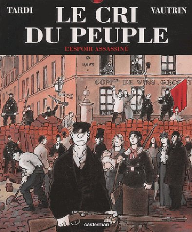 Le cri du peuple, tome 2 by Jacques Tardi