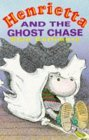 Henrietta And The Ghost Chase