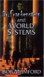 Dr. Frankenstein and World Systems