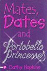 Mates, Dates and Portobello Princesses (Mates, Dates, #3)