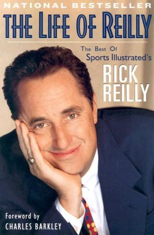 The Life of Reilly by Rick Reilly