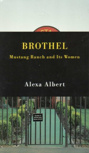 Brothel Mustang Ranch & Its Women by Alexa Albert