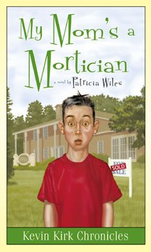 My Mom's A Mortician (Kevin Kirk Chronicals, Volume 1)