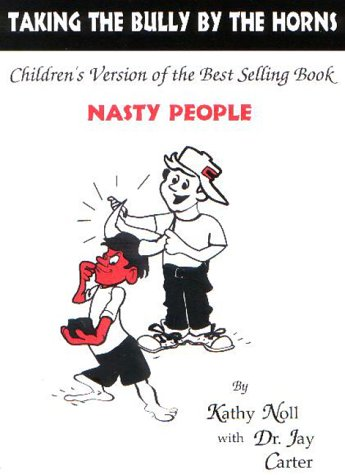 Taking the Bully by the Horns: Children's Version of Best-Selling Book Nasty People
