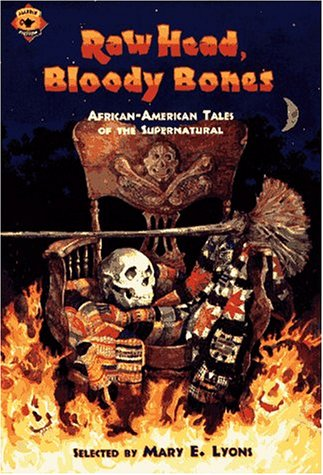 Raw Head, Bloody Bones: African-American Tales of the Supernatural