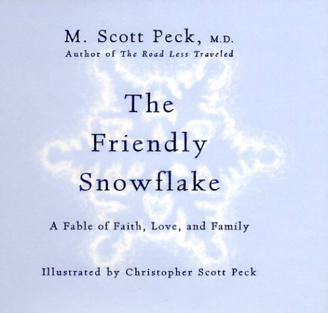 The Friendly Snowflake by M. Scott Peck