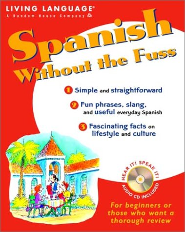 Spanish Without the Fuss (LL by Living Language