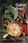 Gypsy Feast: Recipes and Culinary Traditions of the Romany People
