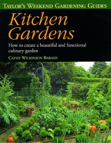 Taylor's Weekend Gardening Guide to Kitchen Gardens by Cathy Wilkinson Barash