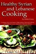 Healthy Syrian And Lebanese Cooking: A Culinary Trip To The Land Of Bible History  Syria And Lebanon