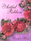 The Artful Ribbon: Beauties in Bloom