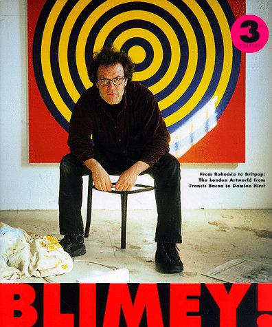Free online download Blimey! from Bohemia to Britpop: The London Artworld from Francis Bacon to Damien Hirst RTF by Matthew Collin